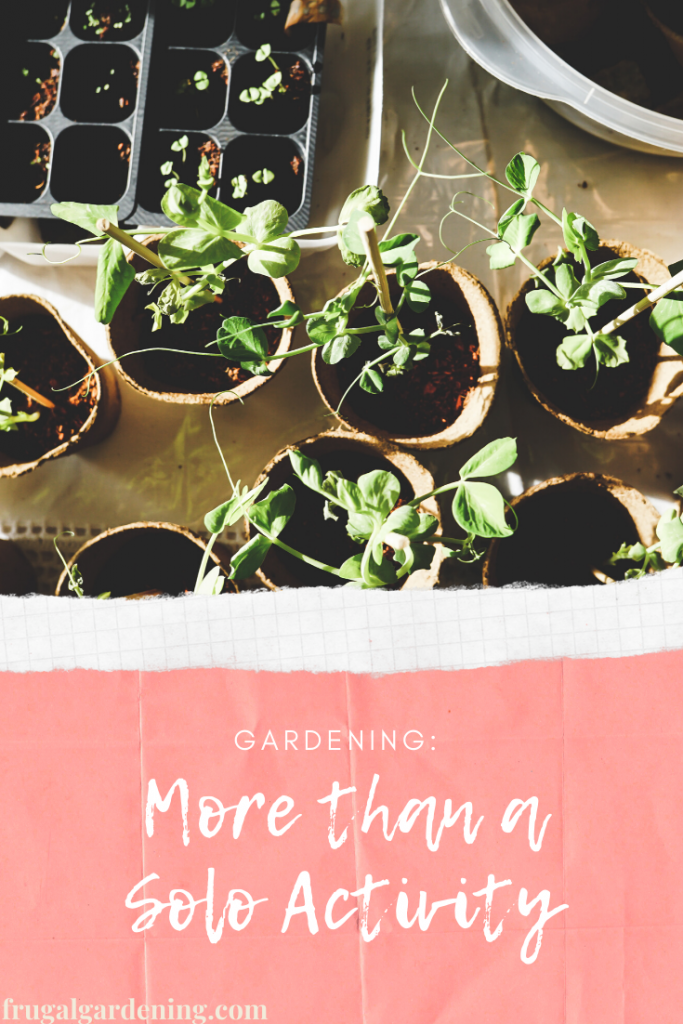 Gardening: More than a Solo Activity
